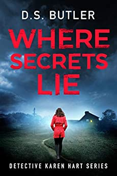 Where Secrets Lie (Detective Karen Hart Book 2) by [Butler, D. S.]