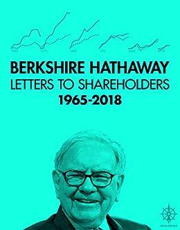 Berkshire Hathaway Letters to Shareholders, 2018 by [Buffett, Warren]