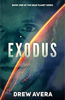 EXODUS (The Dead Planet Series Book 1) by [Avera, Drew]
