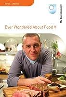 Ever Wondered About Food V [DVD]