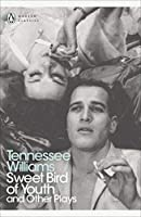 Sweet Bird of Youth and Other Plays (Penguin Modern Classics)