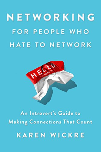 Networking for People Who Hate to Network: An Introvert's Guide to Making Connections That Count (English Edition)