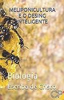 MELIPONICULTURA E O DESING INTELIGENTE: Biologia