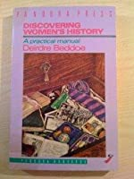 Discovering Women's History: A Practical Manual