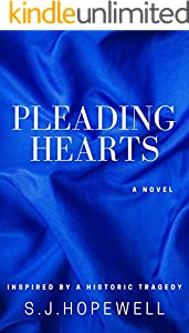 Pleading Hearts: A modern love story inspired by a historic tragedy (English Edition)