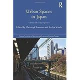 Urban Spaces in Japan (Nissan Institute / Routledge Japanese Studies)