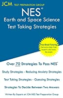 NES Earth and Space Science - Test Taking Strategies: NES 307 Exam - Free Online Tutoring - New 2020 Edition - The latest strategies to pass your exam.
