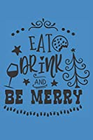 Eat Drink And Be Merry: 100 Pages Of Lined Notebook Plain Paper