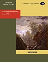 Otto of the Silver Hand: Easyread Large Edition