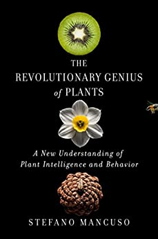 The Revolutionary Genius of Plants: A New Understanding of Plant Intelligence and Behavior by [Mancuso, Stefano]