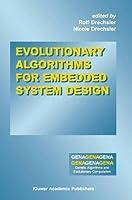 Evolutionary Algorithms for Embedded System Design (Genetic Algorithms and Evolutionary Computation)