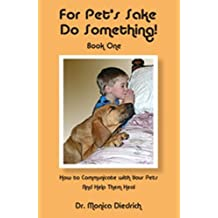 For Pet's Sake Do Something! Book One (English Edition)