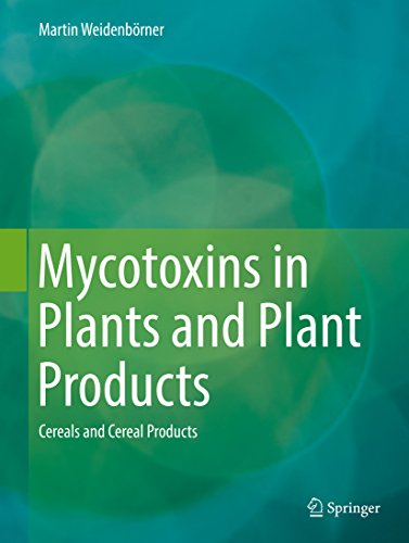 Mycotoxins in Plants and Plant Products: Cereals and Cereal Products