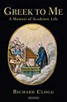 Greek to Me: A Memoir of Academic Life
