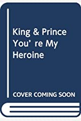 King & Prince You're My Heroine 単行本
