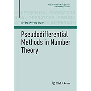Pseudodifferential Methods in Number Theory (Pseudo-Differential Operators)