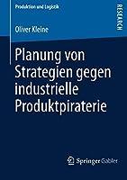 Planung von Strategien gegen industrielle Produktpiraterie (Produktion und Logistik)