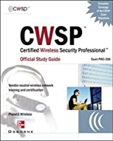 CWSP Certified Wireless Security Professional Official Study Guide (Exam PW0-200)