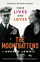 The Mountbattens: Their Lives & Loves: The Sunday Times Bestseller