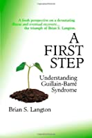 A First Step - Understanding Guillain-Barre Syndrome