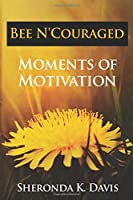 Bee N'Couraged: Moments of Motivation