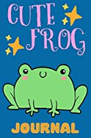 Cute Frog Journal: Adorable Lined Notebook For Girls, Perfect Gift For Kids, Perfect For School Notes Or For Everyday Writing