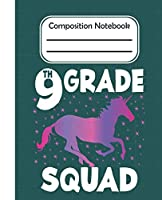 9th grade Squad - Composition Note: College Composition Blank Lined Notebook For Teens Students/Home Work Notebook/College Subject Notebooks/lined Composition Notebook