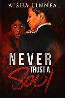 Never Trust a Soul