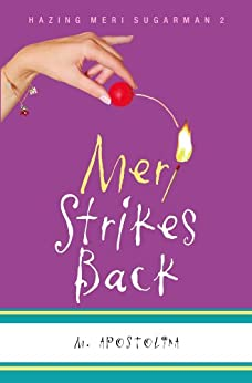 Meri Strikes Back (Hazing Meri Sugarman Book 2) by [Apostolina, M.]