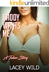 Daddy Wants Me: A Taboo Story (English Edition)