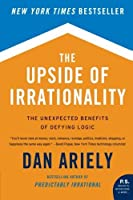 The Upside of Irrationality: The Unexpected Benefits of Defying Logic【洋書】 [並行輸入品]
