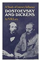 Dostoevsky and Dickens: A Study of Literary Influence