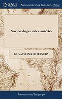 Succincta Linguæ Italicæ Institutio: Quam in Lucem Emisit Publicam, ... Johannes Angelus Berniera, ... Editio Sexta, Prioribus Emendatior Atque Auctior.