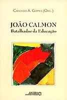 João Calmon. Batalhador da Educação