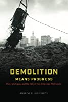 Demolition Means Progress: Flint Michigan and the Fate of the American Metropolis (Historical Studies of Urban America)【洋書】 [並行輸入品]