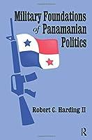 Military Foundations of Panamanian Politics