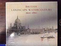 British Landscape Watercolours 1600-1806