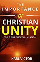 The Importance of Christian Unity for a Purposeful Mission