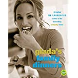 Giada's Family Dinners: A Cookbook