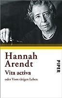 Vita Activa Oder Vom Tatigen Leben by Hannah Arendt(2002-09-01)