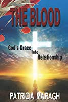 The Blood: God's Grace Into Relationship