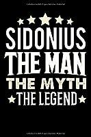 Notizbuch: Sidonius The Man The Myth The Legend (120 gepunktete Seiten als u.a. Tagebuch, Reisetagebuch fuer Vater, Ehemann, Freund, Kumpe, Bruder, Onkel und mehr)