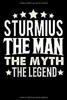 Notizbuch: Sturmius The Man The Myth The Legend (120 gepunktete Seiten als u.a. Tagebuch, Reisetagebuch fuer Vater, Ehemann, Freund, Kumpe, Bruder, Onkel und mehr)