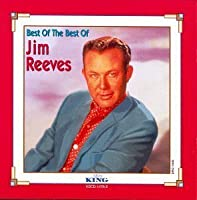 Best of the Best of by Jim Reeves