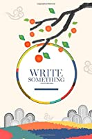Notebook - Write something: Orange notebook, Daily Journal, Composition Book Journal, College Ruled Paper, 6 x 9 inches (100sheets)