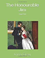 The Honourable Jim: Large Print