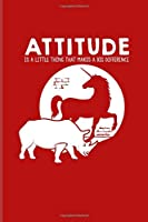Attitude Is A Little Thing That Makes A Big Difference: Attitude Matters Quotes Undated Planner | Weekly & Monthly No Year Pocket Calendar | Medium 6x9 Softcover | For Rhinoceros & Rhinos Fans