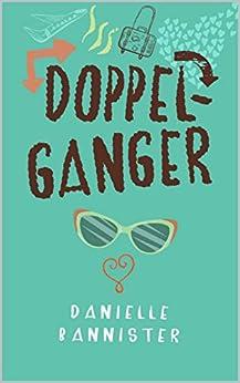 Doppelganger by [Bannister, Danielle]