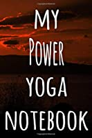 My Power Yoga Notebook: The perfect gift for the yoga fan in your life - 119 page lined journal!