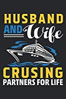 Husband and wife Crusing Partner for Life: Husband and wife Notebook Journal best Gifts